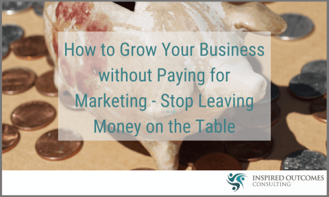 Grow Your Business Without Paid Marketing